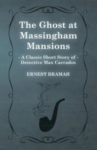 The Ghost at Massingham Mansions (a Classic Short Story of Detec