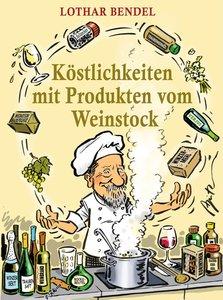 Köstlichkeiten mit Produkten vom Weinstock