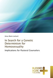 In Search for a Genetic Determinism for Homosexuality