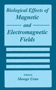 Biological Effects of Magnetic and Electromagnetic Fields