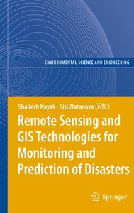 Remote Sensing and GIS Technologies for Monitoring and Predictio