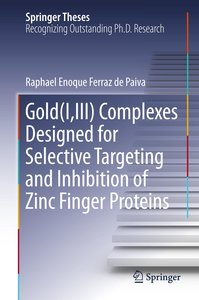 Gold(I,III) complexes designed for selective targeting and inhib