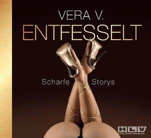 ENTFESSELT - Scharfe Storys - von Frauen für Frauen!