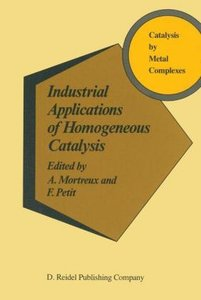 Industrial Applications of Homogeneous Catalysis