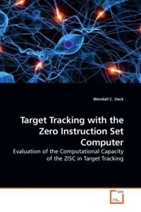 Target Tracking with the Zero Instruction Set Computer