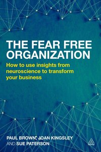 The Fear-Free Organization: Vital Insights from Neuroscience to