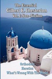The Essential Gilbert K. Chesterton Vol. I