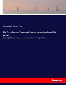 The Three Famous Voyages of Captain James Cook Round the World
