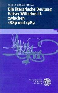 Die literarische Deutung Kaiser Wilhelms II. zwischen 1889 und 1