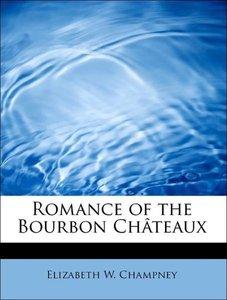 Romance of the Bourbon Châteaux