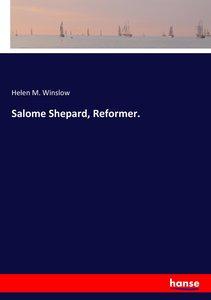Salome Shepard, Reformer.