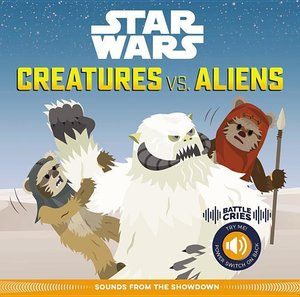 Star Wars Battle Cries: Creatures vs. Aliens: Sounds from the Sh