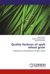 Quality features of spelt wheat grain