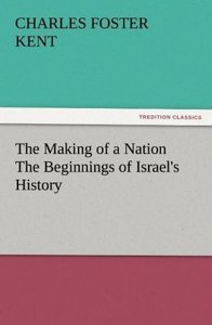 The Making of a Nation The Beginnings of Israel's History