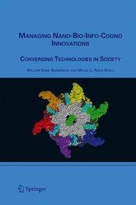 Managing Nano-Bio-Info-Cogno Innovations
