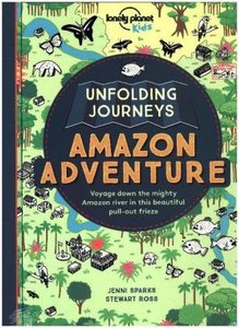 Lonely Planet Kids: Unfolding Journeys - Amazon Adventure