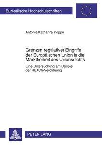 Grenzen regulativer Eingriffe der Europäischen Union in die Mark