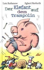 Der Elefant auf dem Trampolin