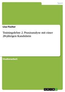 Trainingslehre 2. Praxisanalyse mit einer 28-jährigen Kandidatin