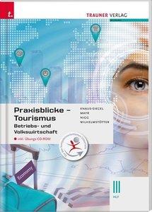 Praxisblicke Tourismus - Betriebs- und Volkswirtschaft III HLT i