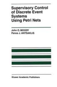 Supervisory Control of Discrete Event Systems Using Petri Nets