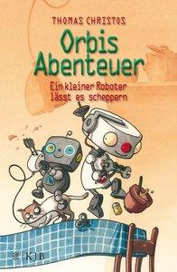 Orbis Abenteuer - Ein kleiner Roboter lässt es scheppern