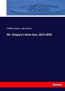 Mr. Gregory\'s letter-box, 1813-1830