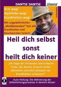 (farbig) HEIL DICH SELBST SONST HEILT DICH KEINER - Mit ungewöhn