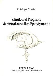 Klinik und Prognose der intrakraniellen Ependymome