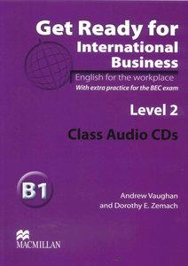 Get Ready for International Business 2. 2 Class Audio-CDs