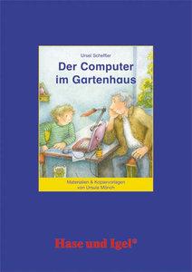 Der Computer im Gartenhaus. Begleitmaterial