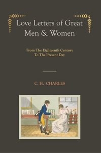 Love Letters of Great Men & Women [Illustrated edition] From The