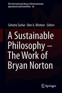 A Sustainable Philosophy - The Work of Bryan Norton