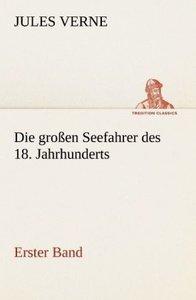Die großen Seefahrer des 18. Jahrhunderts - Erster Band