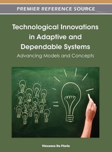 Technological Innovations in Adaptive and Dependable Systems: Ad