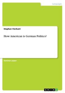 How American is German Politics?