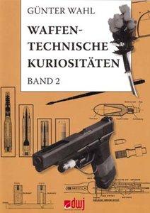 Waffentechnische Kuriositäten - Band II