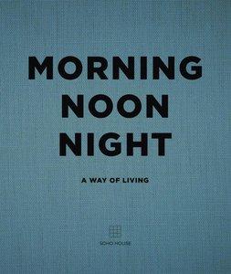 Morning, Noon, Night