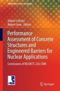 Performance Assesment of Concrete Structures and Engineered Barr
