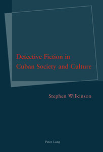 Detective Fiction in Cuban Society and Culture