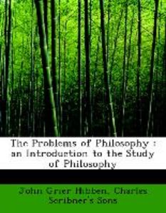 The Problems of Philosophy : an Introduction to the Study of Phi