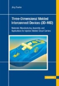 Three-Dimensional Molded Interconnect Devices (3D-MID)