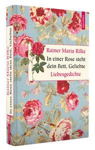 In einer Rose steht dein Bett, Geliebte