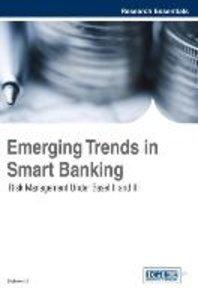 Emerging Trends in Smart Banking: Risk Management Under Basel II