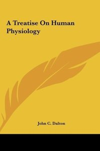 A Treatise On Human Physiology