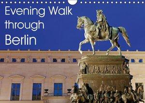 Evening Walk through Berlin (Wall Calendar 2015 DIN A4 Landscape