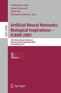 Artificial Neural Networks: Biological Inspirations - ICANN 2005