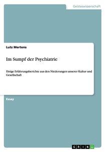 Im Sumpf der Psychiatrie
