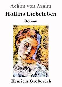 Hollins Liebeleben (Großdruck)