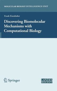 Discovering Biomolecular Mechanisms with Computational Biology
